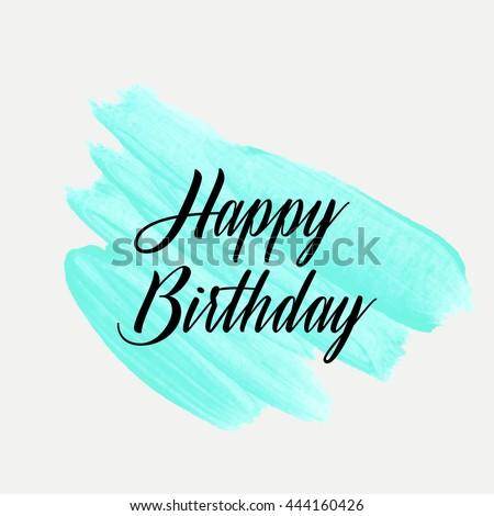 Happy Birthday text sign over original grunge art brush paint texture background design acrylic stroke poster vector illustration. - stock vector