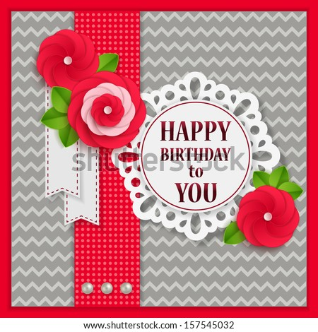 Happy Birthday to You floral background with paper flowers and scrapbook elements. Modern handmade / paper craft design. This vector illustration can be used as greeting card or wedding invitation. - stock vector