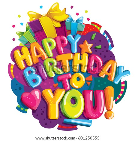 Happy Birthday To You Lettering Color Vector Letters And Gifts