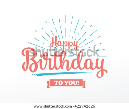 Happy Birthday typographic vector design for greeting cards, print and cloths. Isolated birthday text, lettering composition. - stock vector