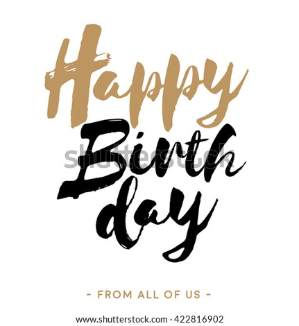 Happy birthday vector calligraphy lettering card. - stock vector