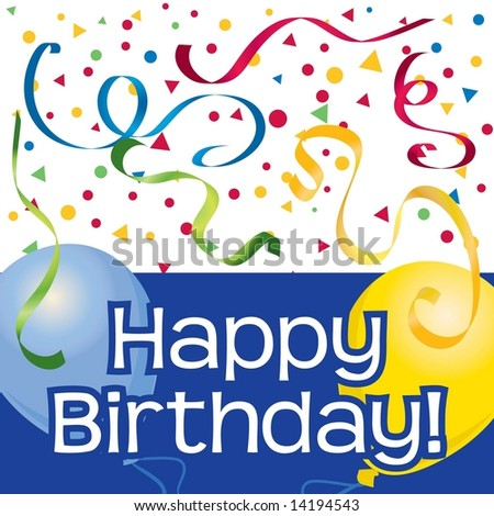 Happy Birthday vector with party balloons, confetti, and streamers - stock vector