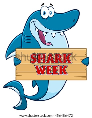 Happy Blue Shark Cartoon Mascot Character Holding A Wooden Sign With Text Shark Week. Vector Illustration Isolated On White Background - stock vector