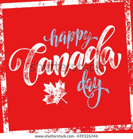 Happy Canada Day poster. Canada flag vector illustration greeting card with hand drawn calligraphy lettering. Canada Maple leaf on red background wallpaper. - stock vector