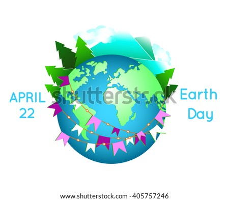 Happy Earth Day. Blue globe with holiday flags. Clean Earth planet with green trees and mountains on. Continents of America, Africa, Europe. Earth day holiday concept. Vector illustration - stock vector