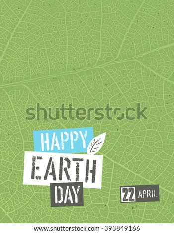 Happy Earth Day. Poster template with free space for text or image. Green leaf veins texture on the toned recycled paper texture. 22 April - stock vector