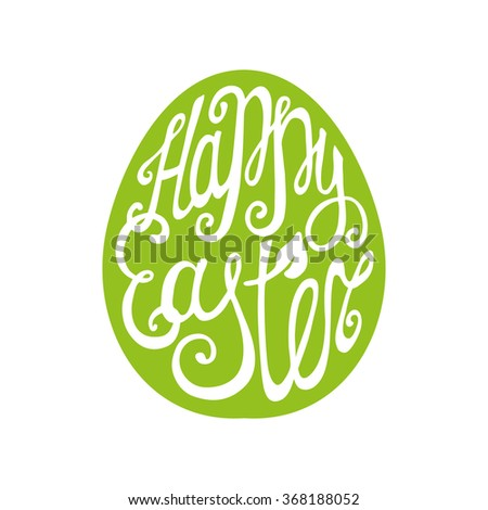 Happy Easter egg.Greeting Card, vector background.Easter egg shape with Hand lettering font,title.Isolated on white backdrop.Vector Easter calligraphy decoration.Green icon,symbol - stock vector