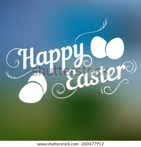 Happy Easter hand drown text. Typographical blurred background. EPS 10  - stock vector