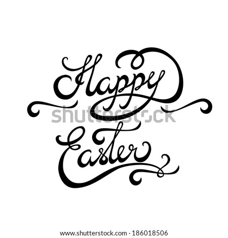 Happy Easter Hand lettering Greeting Card. Typographical Vector Background. Handmade calligraphy.  - stock vector