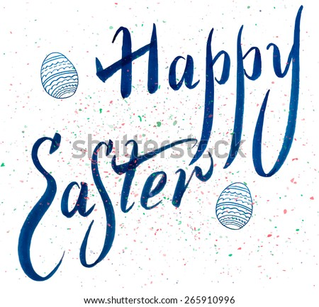 Happy Easter hand lettering - handmade calligraphy; scalable and editable vector illustration. Typographical Background - stock vector