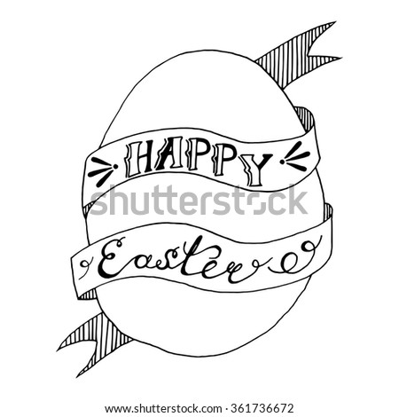 Happy Easter,  lettering on a ribbon wrapped around the egg hand-drawn black and white on a white background - stock vector