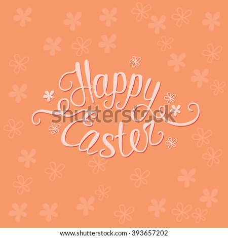 Happy Easter orange greeting card with unique custom made words ?Happy Easter - stock vector