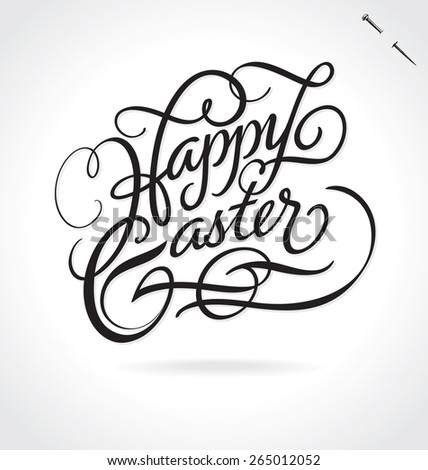 HAPPY EASTER original custom hand lettering -- modern handmade calligraphy, vector (eps8); typography background/ overlay/ caption for photo cards, greeting cards, party invitations for Easter sunday; - stock vector