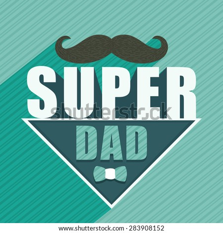 Happy Father's Day celebration greeting card design decorated with mustache and stylish text Super Dad on green background. - stock vector
