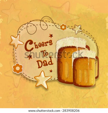 Happy Father's Day celebration with full of beer mug and stylish text Cheers to Dad, Vintage greeting card design on stars decorated yellow background. - stock vector