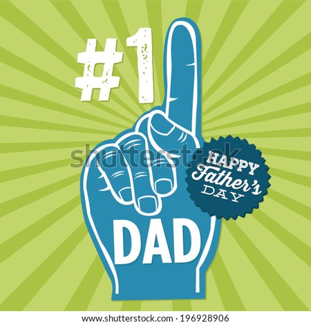 Happy Father's Day - #1 Dad Foam Finger Vector - Green Background - stock vector