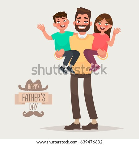 Happy Father's Day. Dad with his son and daughter in his arms. Greeting card for the holiday. Vector illustration in cartoon style