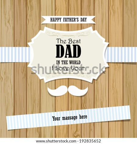 Happy Father's Day Greeting Card / I Love DAD /  mustache on wood plank design  - stock vector