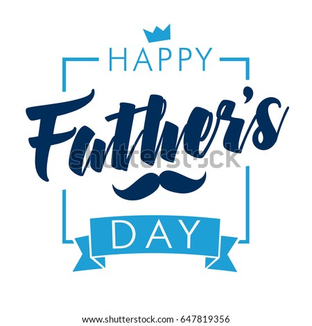 Happy father`s day vector lettering background. Happy Fathers Day calligraphy light banner. Dad my king illustration