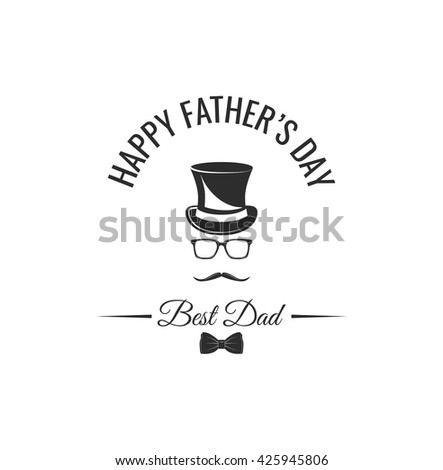 Happy father's day vintage. Best dad. Bow tie, top hat, eyeglasses, eye glasses, moustache / mustache, bowtie.  Happy father day invitation on family party or congratulation card  from son or daughter - stock vector