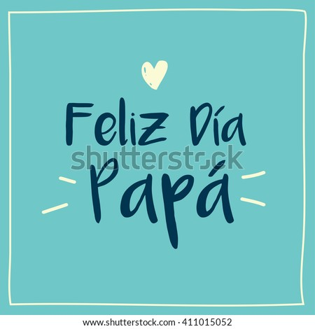 Happy fathers day card with icon heart. Spanish version. - stock vector