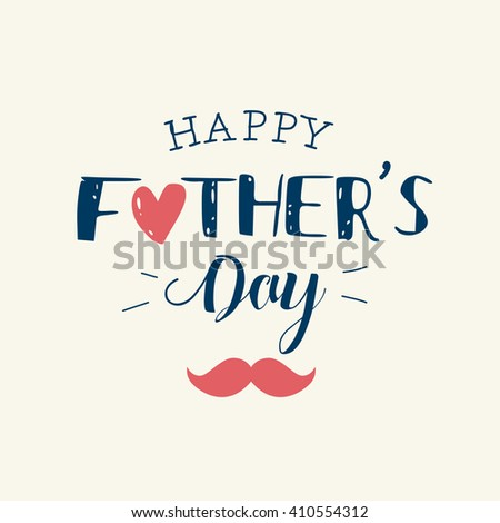 Happy fathers day card with icons heart and mustache. Editable vector design. - stock vector