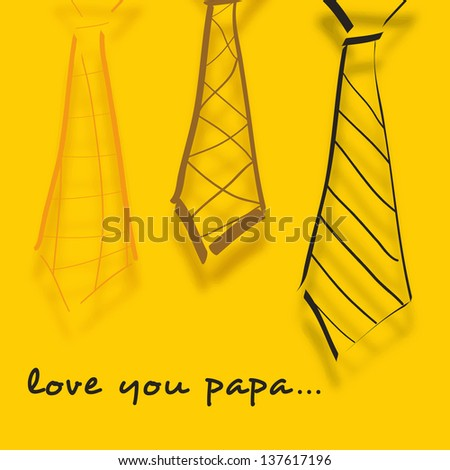 Happy Fathers Day concept banner, flyer or poster design with sketch of neckties and text Love You Papa on yellow background. - stock vector