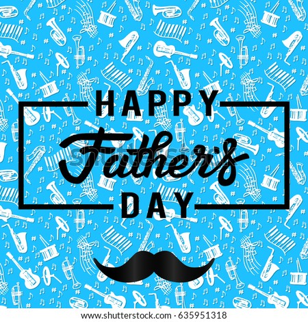 Happy fathers day greeting card lettering stock vector hd royalty happy fathers day greeting card lettering fathers day on jazz music background m4hsunfo Image collections