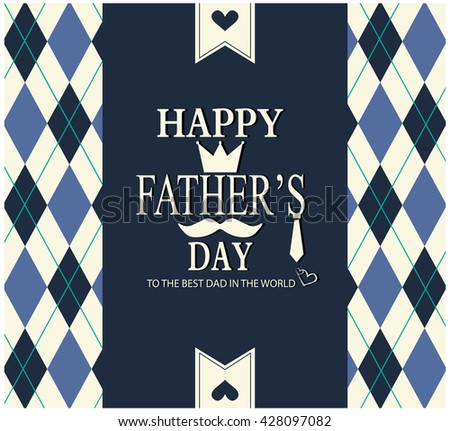 Happy Fathers day greeting card or background. vector illustration. - stock vector