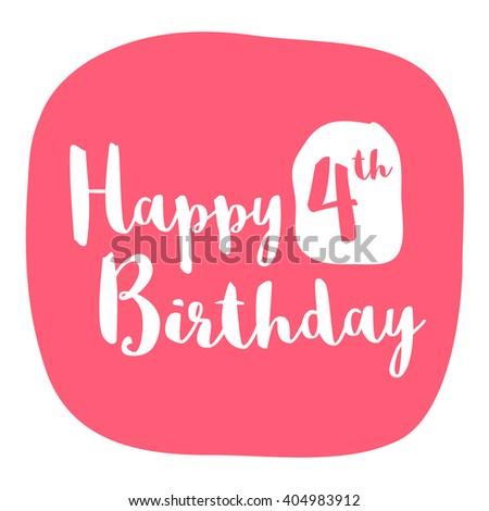 Happy Fourth Birthday Card (Brush Lettering Vector Design) - stock vector