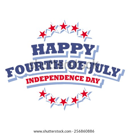 happy fourth of july - independence day logo isolated on white background vector illustration - stock vector