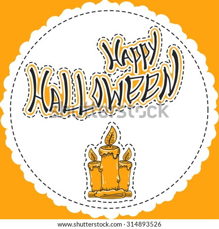 Happy Halloween - bright vector greetings card template with hand drawn doodle and lettering in orange black and white colors. Handwritten text with three candles for design of invitation or flyer - stock vector