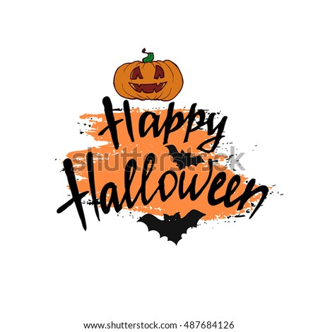 Happy Halloween card. Modern brush calligraphy. Vector lettering art. Hand drawn lettering phrase. Ink illustration. Isolated on white background. Grunge colored background and Halloween elements.