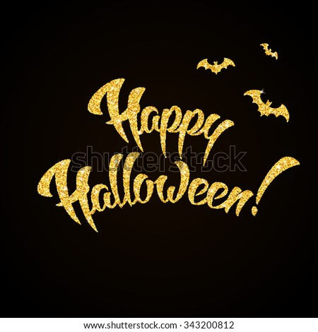 Happy Halloween gold glitter hand lettering on black background greeting card - stock vector