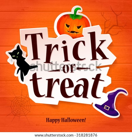 Happy Halloween greeting card. Pumpkin, cat and witch hat. Typography inscription Trick or treat. Scary holiday poster.