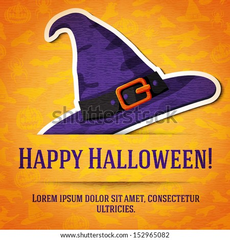 Happy halloween greeting card with witch hat sticker cut from the paper and placed between ribbon and background. On the bright halloween texture with bats, witches, hats, spiders, pumpkins.  - stock vector