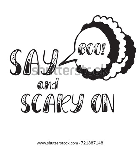 Happy Halloween Lettering. Say BOO And Scary On. Hand Drawn Vector  Calligraphy. Holiday