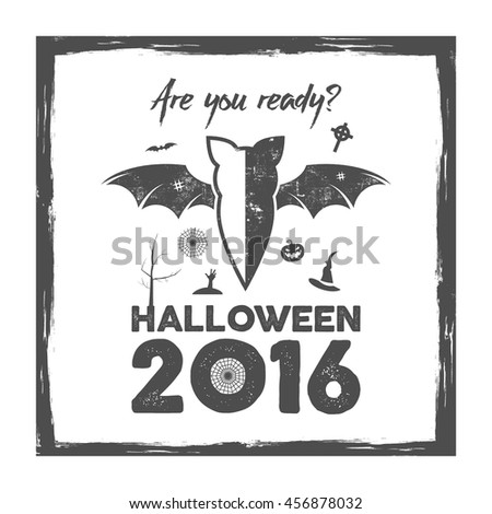 Happy Halloween 2016 Poster. Are you ready lettering and halloween holiday symbols - bat, pumpkin, hand, witch hat, spider web and other. Old banner, party flyer design. Vector illustration - stock vector