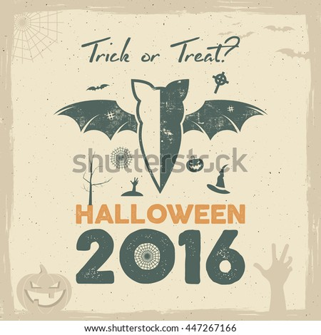 Happy Halloween 2016 Poster. Trick or treat lettering and halloween holiday symbols - bat, pumpkin, hand, witch hat, spider web and other. Retro banner, party flyer design. Vector illustration. - stock vector