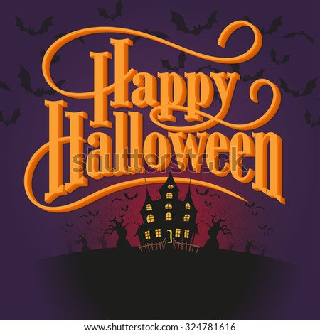 Happy Halloween Vector Illustration. Hand Lettered Text with Haunted House, Trees and Bats on a purple background. - stock vector