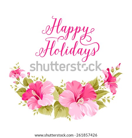 Happy holiday invitation card with floral garland and calligraphic text.  - stock vector