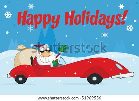Happy Holidays Greeting With Santa Driving In The Snow - stock vector