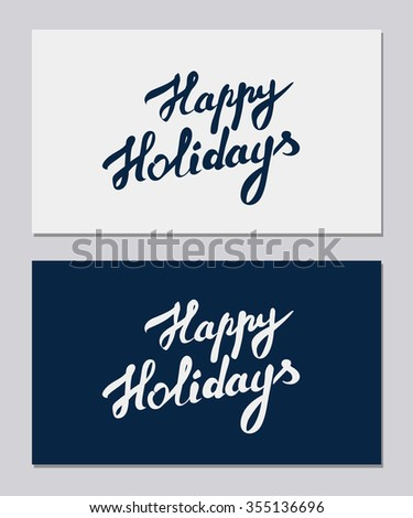 Happy Holidays - hand drawn lettering (for card, banner, poster, label, invitation). Eps 8 - editable vector. - stock vector
