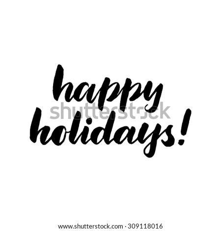 Happy holidays, ink hand lettering. Modern brush calligraphy. Handwritten phrase. - stock vector