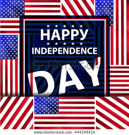 Happy Independence day card or background with American Flag. Vector illustration.