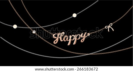 Happy jewelery chains