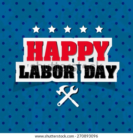 Happy Labor day Greetings Cards Typographical design over blue background - stock vector