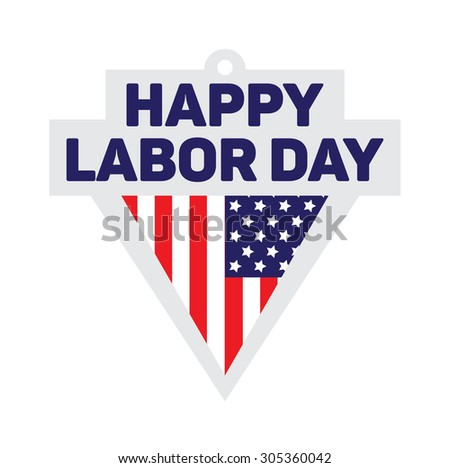 Happy labor day sign. In vector form can be re sized.