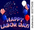 Happy Labor Day with fireworks and balloons. vector. - stock vector