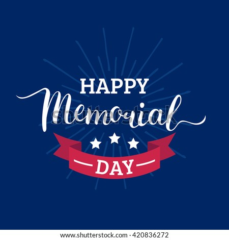 Happy Memorial Day vector background. Celebration poster with USA flag. Greeting card. Hand lettering. - stock vector